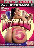Best Big Butt Series                       Phat Bottom Girls         Evil Angel
